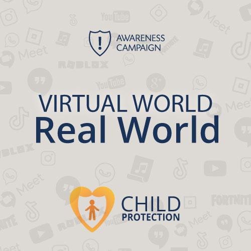 """Virtual World, Real World"" Awareness Campaign"